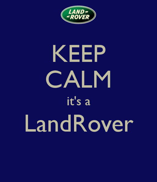 keep calm it's a LandRover